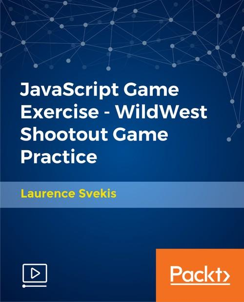 Oreilly - JavaScript Game Exercise - WildWest Shootout Game Practice - 9781789801385