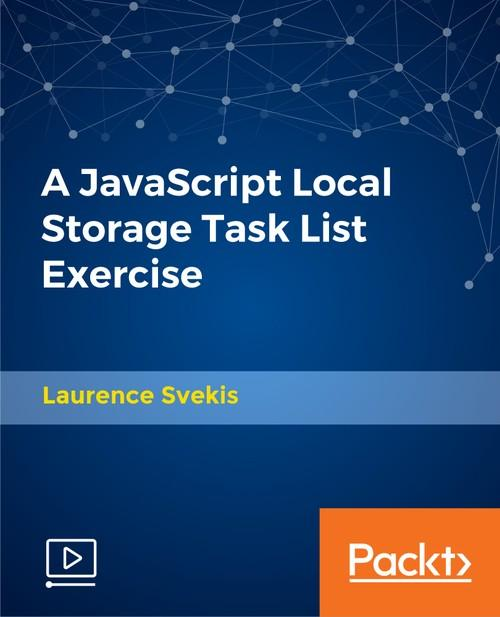 Oreilly - A JavaScript Local Storage Task List Exercise - 9781789801460