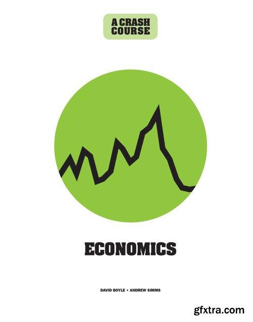 Economics: A Crash Course: Become An Instant Expert (Crash Course)