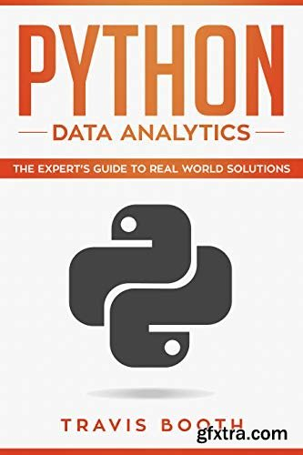 Python Data Analytics: The Expert's Guide to Real-World Solutions