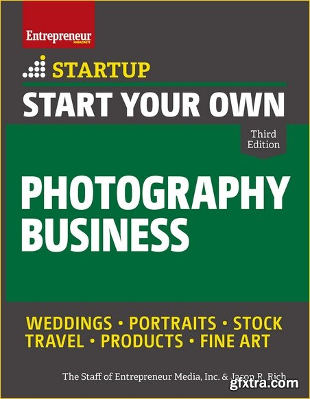 Start Your Own Photography Business (Startup), 3rd Edition