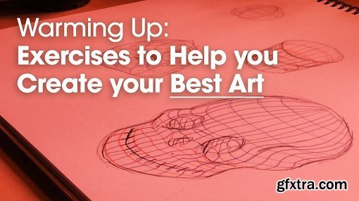 Warming up - Exercises to Help you Create your Best Art