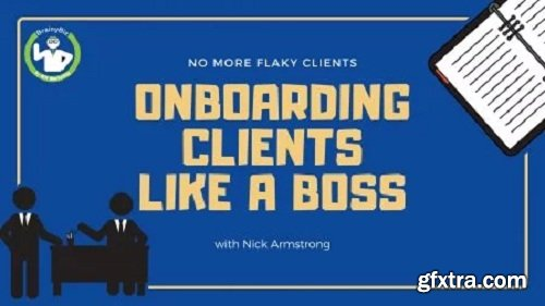 Onboarding Clients like a Boss - No More Flaky Clients
