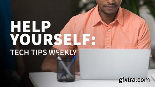 Lynda - Help Yourself: Tech Tips (Updated Oct 2019)