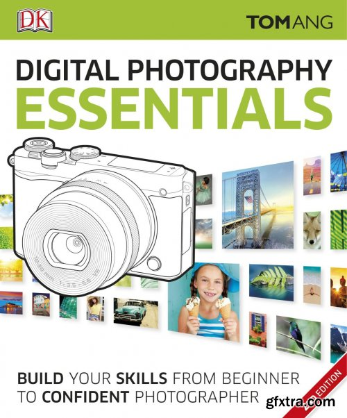 Digital Photography Essentials, 2nd Edition
