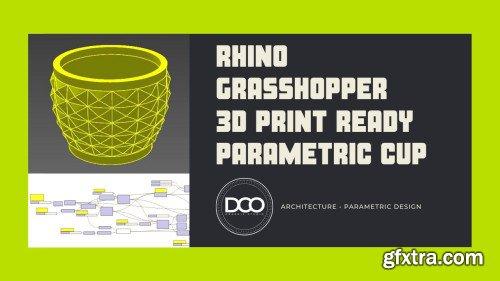 Rhino Grasshopper 3D Print Ready Parametric Cup