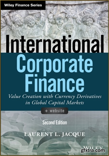 International Corporate Finance: Value Creation with Currency Derivatives in Global Capital Markets, 2 edition