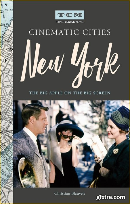 Turner Classic Movies Cinematic Cities: New York: The Big Apple on the Big Screen (Turner Classic Movies)