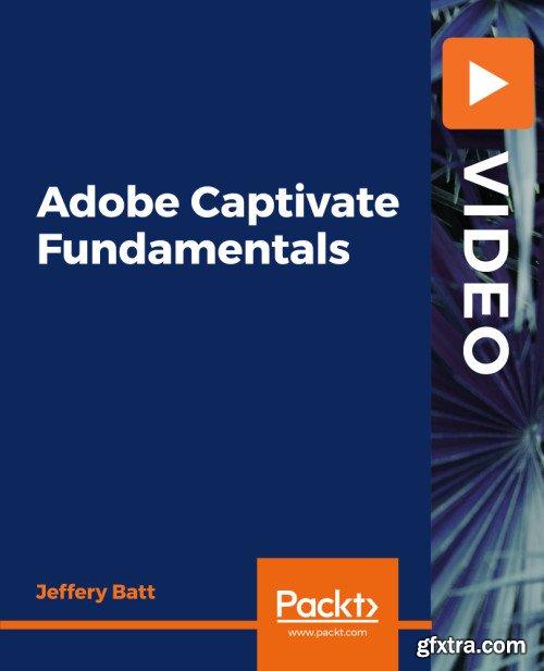 Packt - Adobe Captivate Fundamentals