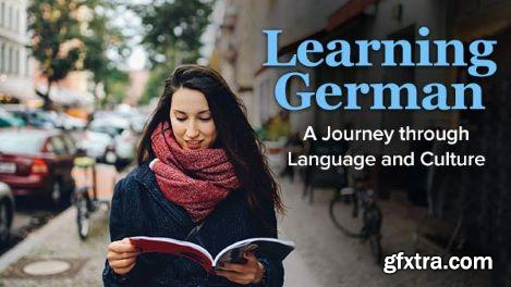 Learning German: A Journey through Language and Culture (The Great Courses)