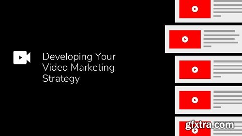 Developing Your Video Marketing Strategy: Essential Training from A to Z