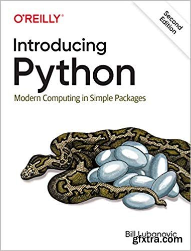 Introducing Python: Modern Computing in Simple Packages, 2nd Edition