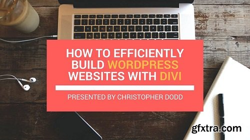 How to Efficiently Build Wordpress Websites with Divi