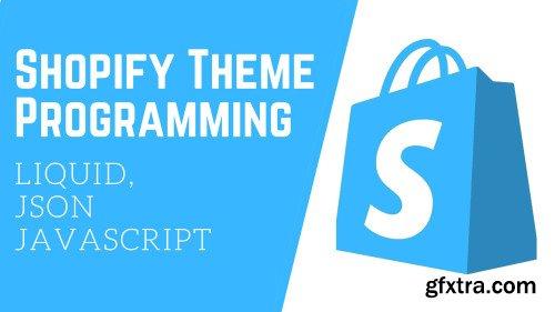 Shopify Theme Programming: Liquid, JSON and Javascript