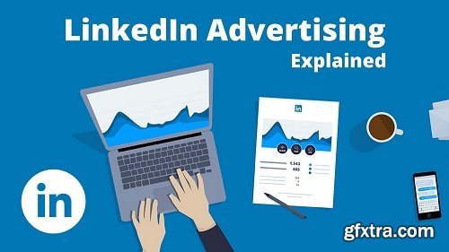 LinkedIn Advertising I How To Set Up Your First Campaign I All You Need To Know I Step By Step Guide