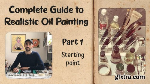 Complete Guide to Realistic Oil Painting - Part 1: Starting Point