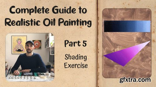 Complete Guide to Realistic Oil Painting - Part 5: Shading Exercise