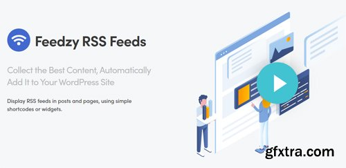 ThemeIsle - Feedzy RSS Feeds Premium v1.6.8 - WordPress Plugin - NULLED
