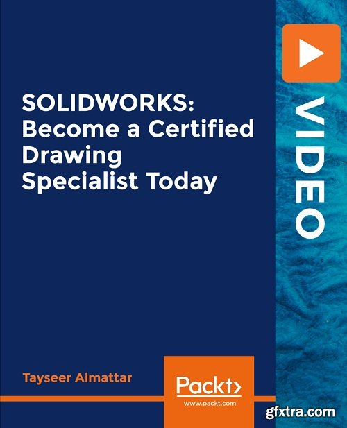 SOLIDWORKS: Become a Certified Drawing Specialist Today