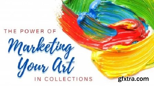 The Power of Marketing Your Art in Collections