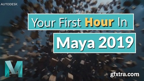Your First Hour in Autodesk Maya 2019