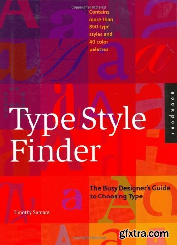 Type Style Finder: The Busy Designer\'s Guide To Choosing Type