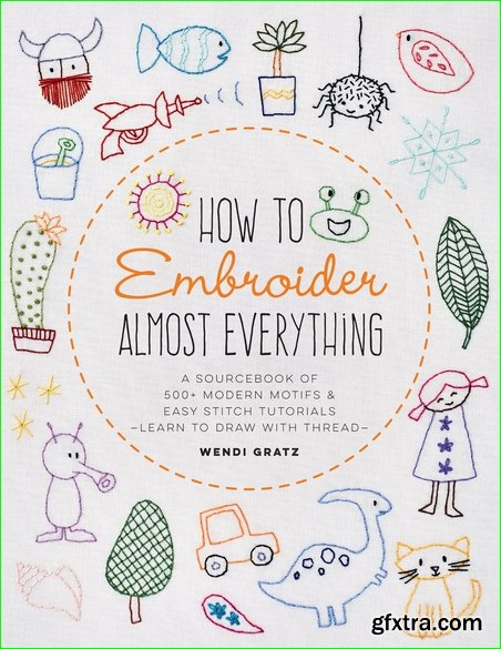 How to Embroider Almost Everything (Almost Everything)