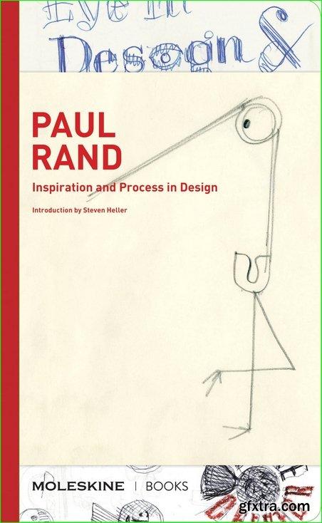 Paul Rand: Inspiration & Process in Design (Inspiration & Process)