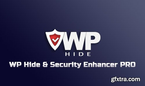 WP Hide & Security Enhancer Pro v1.4.7.6 - Hide And Increase Security For Your WordPress Website - NULLED