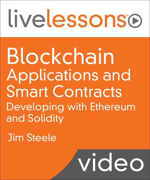 Oreilly - Blockchain Applications and Smart Contracts: Developing with Ethereum and Solidity - 9780135265635