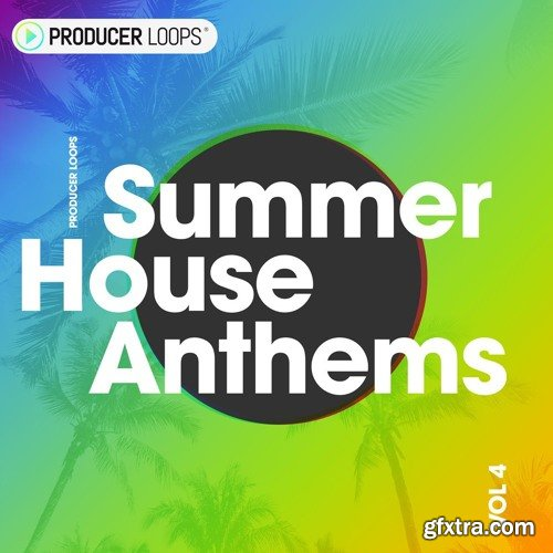 Producer Loops Summer House Anthems Vol 4 WAV