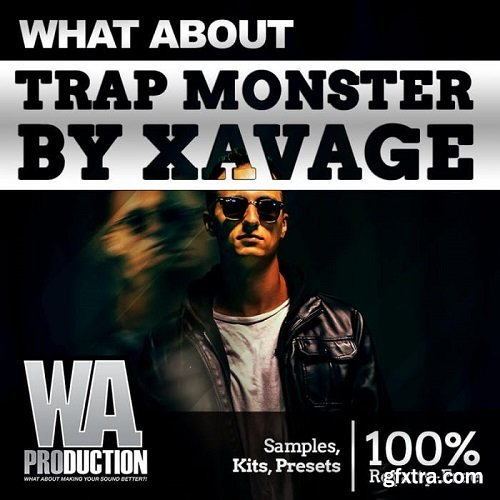 W.A. Production What About Trap Monster By Xavage WAV Presets