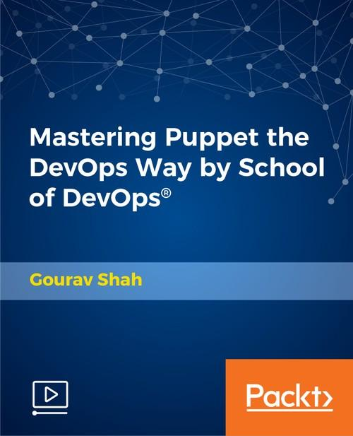 Oreilly - Mastering Puppet the DevOps way by School of DevOps® - 9781789340921