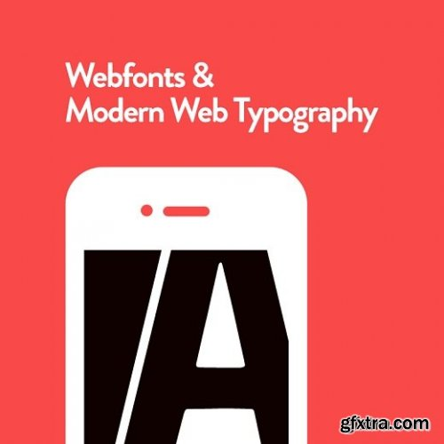 An Introduction to Web Fonts & Modern Web Typography