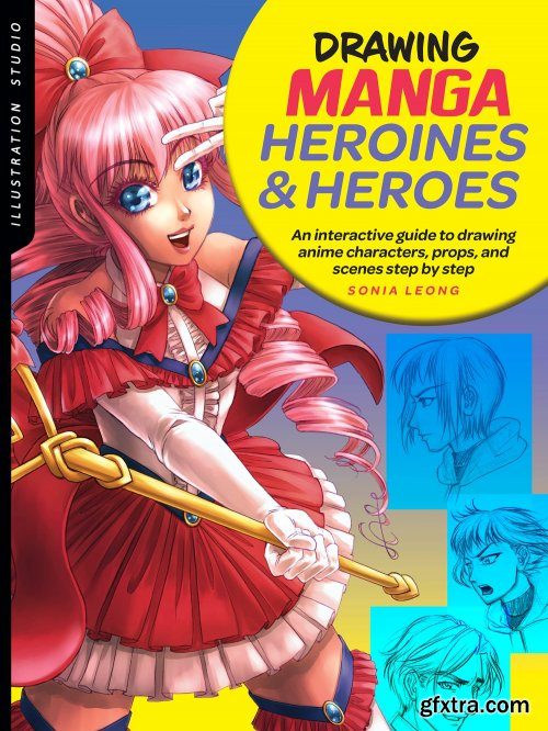 Illustration Studio: Drawing Manga Heroines and Heroes (Illustration Studio)