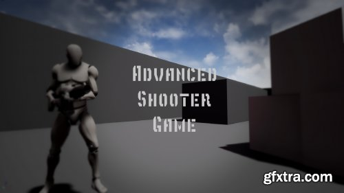 UE4 - Advanced Shooter Game
