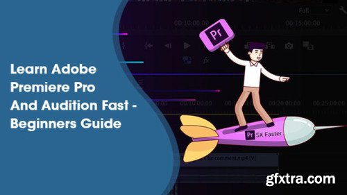 Learn Adobe Premiere Pro And Audition Fast - Beginners Guide