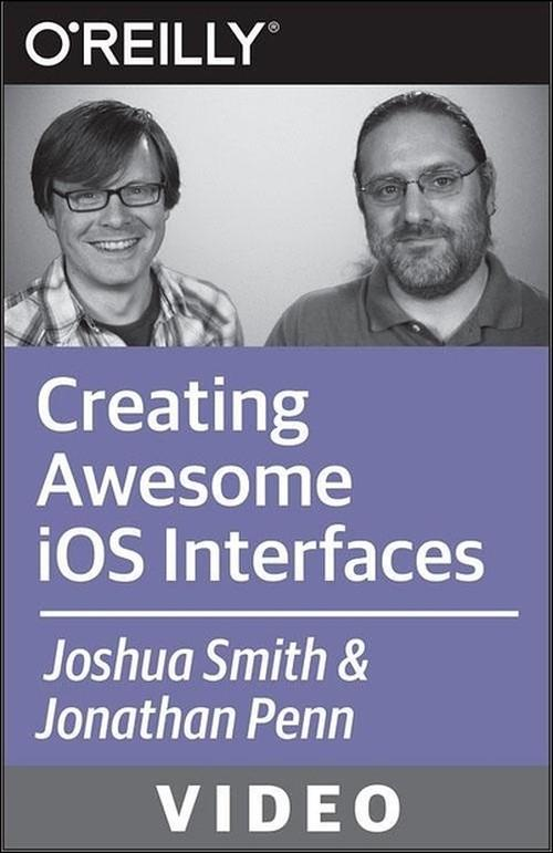 Oreilly - Creating Awesome iOS Interfaces - 9781491905920