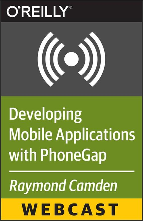 Oreilly - Developing Mobile Applications with PhoneGap - 9781491912355