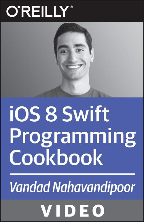 Oreilly - iOS 8 Swift Programming Cookbook - 9781491912379