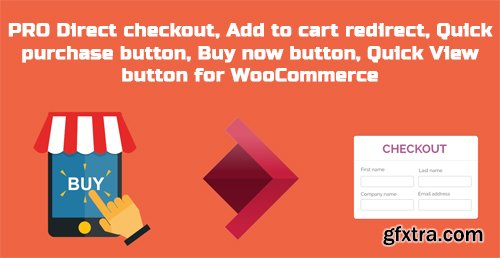 PRO Direct checkout, Add to cart redirect, Quick purchase button, Buy now button, Quick View button for WooCommerce v1.1.9