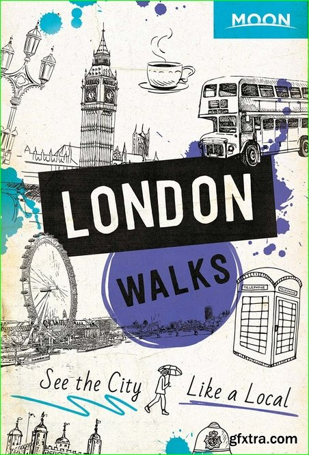 Moon London Walks (Moon Travel Guide), 2nd Edition