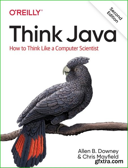 Think Java: How to Think Like a Computer Scientist, 2nd Edition