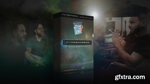 Futurephonic MixTransformers Mixing Masterclass TUTORiAL