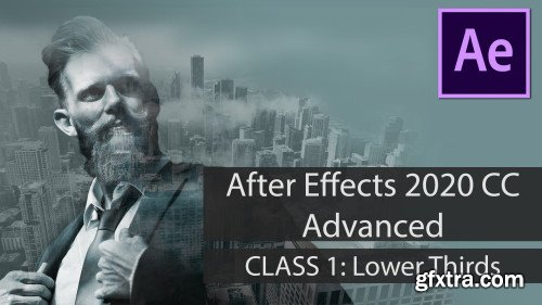 After Effects 2020 Adanced CLASS 1: Lower Thirds
