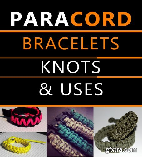 Paracord Bracelets, Knots & Uses