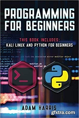 Programming for beginners: 2 books in 1: Kali linux and python for beginners