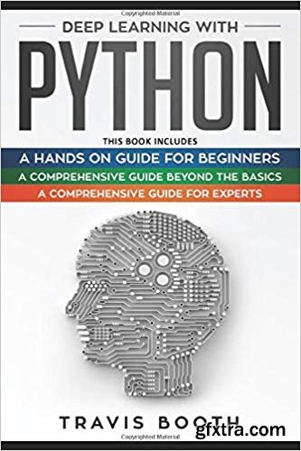 Deep Learning With Python: 3 Books in 1