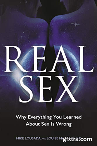 Real Sex: Why Everything You Learned About Sex Is Wrong (Audiobook)