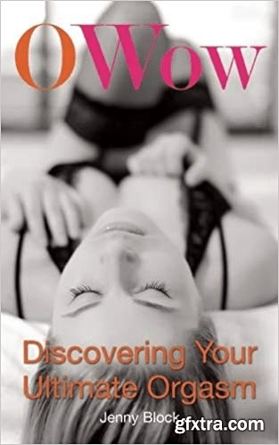 O Wow: Discovering Your Ultimate Orgasm (Audiobook)